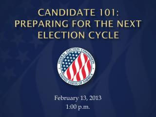CANDIDATE 101: Preparing For the Next ELECTION Cycle