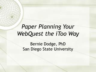 Paper Planning Your WebQuest the iToo Way