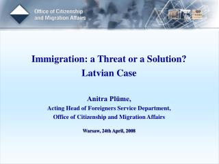 Immigration: a Threat or a Solution? Latvian Case Anitra Plūme,