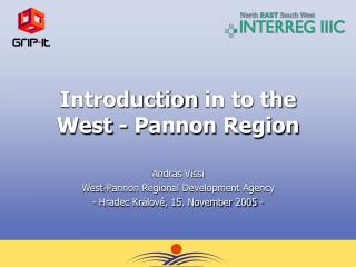 Introduction  in to the West  -  Pannon  Region