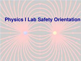 Physics I Lab Safety Orientation