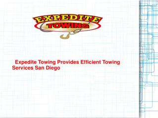 Expedite Towing Provides Efficient Towing Services San Diego