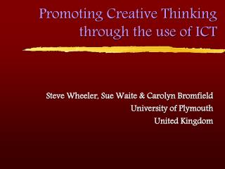 Promoting Creative Thinking through the use of ICT