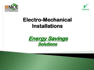 Electro-Mechanical Installations  Energy Savings Solutions