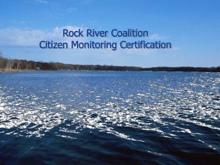 Rock River Coalition  Citizen Monitoring Certification