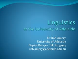 Linguistics  at the University of Adelaide