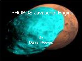 PHOBOS Javascript Engine