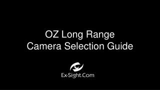 OZ Long Range Camera Selection Guide