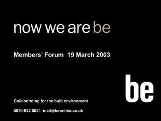 Collaborating for the built environment 0870-922 0034  mail@beonline.co.uk