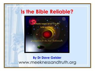 Is the Bible Reliable? By Dr Dave Geisler