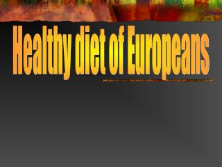 Healthy diet of Europeans