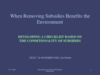 When Removing Subsidies Benefits the Environment
