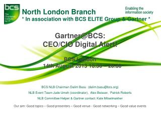 North London Branch * In association with BCS ELITE Group & Gartner *
