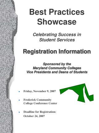 Friday, November 9, 2007 Frederick Community College Conference Center Deadline for Registration: