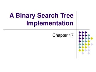 A Binary Search Tree Implementation