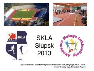 SKLA Słupsk 2013