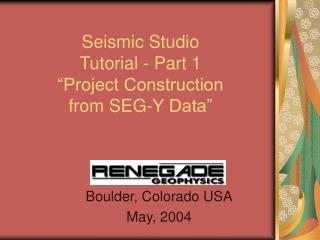 "Seismic Studio  Tutorial - Part 1 ""Project Construction  from SEG-Y Data"""
