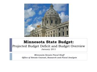 Minnesota State Budget:  Projected Budget Deficit and Budget Overview January 2011