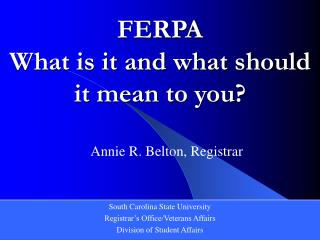 FERPA What is it and what should it mean to you?