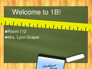 Welcome to 1B!