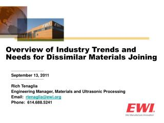 September 13, 2011 Rich Tenaglia Engineering Manager, Materials and Ultrasonic Processing
