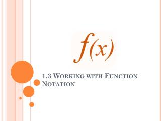 1.3 Working with Function Notation