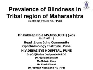 Prevalence of Blindness in Tribal region of Maharashtra Electronic Poster No. FP284