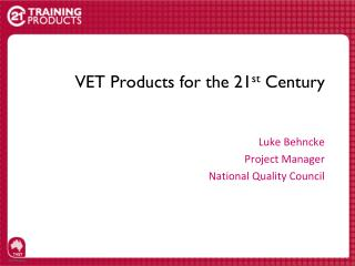 VET Products for the 21 st  Century