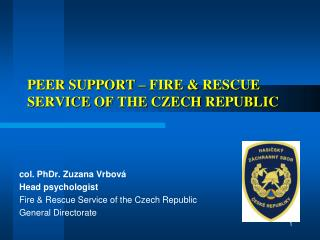 PEER SUPPORT – FIRE & RescuE Service of the czech republic