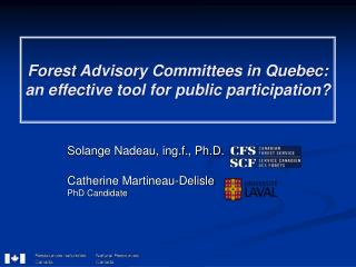 Forest  Advisory Committees in Quebec: an effective tool for public participation?