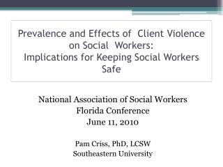 National Association of Social Workers Florida Conference June 11, 2010 Pam Criss, PhD, LCSW