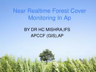 Near Realtime Forest Cover Monitoring In Ap