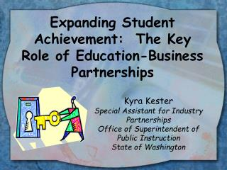 Expanding Student Achievement:  The Key Role of Education-Business Partnerships