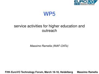 WP5 service activities for higher education and outreach