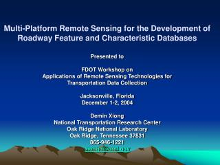 Multi-Platform Remote Sensing for the Development of Roadway Feature and Characteristic Databases