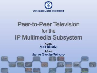 Peer-to-Peer Television for the IP Multimedia Subsystem