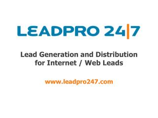 Lead Generation and Distribution for Internet / Web Leads