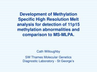 Cath Willoughby SW Thames Molecular Genetics Diagnostic Laboratory - St George's