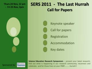 SERS 2011  -  The Last Hurrah Call for Papers Keynote speaker Call for papers Registration