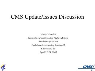 CMS Update/Issues Discussion