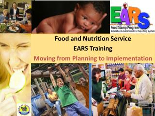 Food and Nutrition Service EARS Training Moving from Planning to Implementation