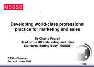 Developing world-class professional practice for marketing and sales Dr Chahid Fourali