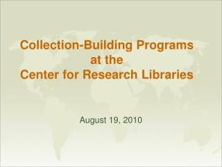 Collection-Building Programs at the Center for Research Libraries