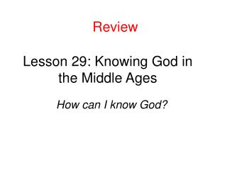 Lesson 29: Knowing God in the Middle Ages