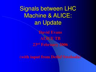 Signals between LHC Machine & ALICE: an Update