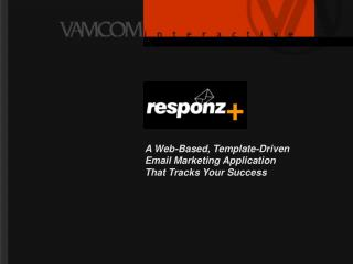 A Web-Based, Template-Driven Email Marketing Application That Tracks Your Success