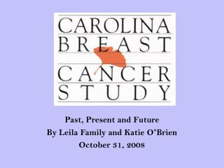 Past, Present and Future By Leila Family and Katie O ' Brien October 31, 2008