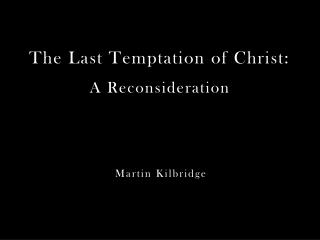 The Last Temptation of Christ: A Reconsideration