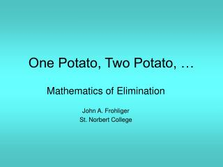 One Potato, Two Potato, …