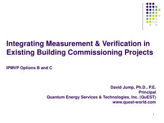 Integrating Measurement & Verification in Existing Building Commissioning Projects IPMVP Options B and C